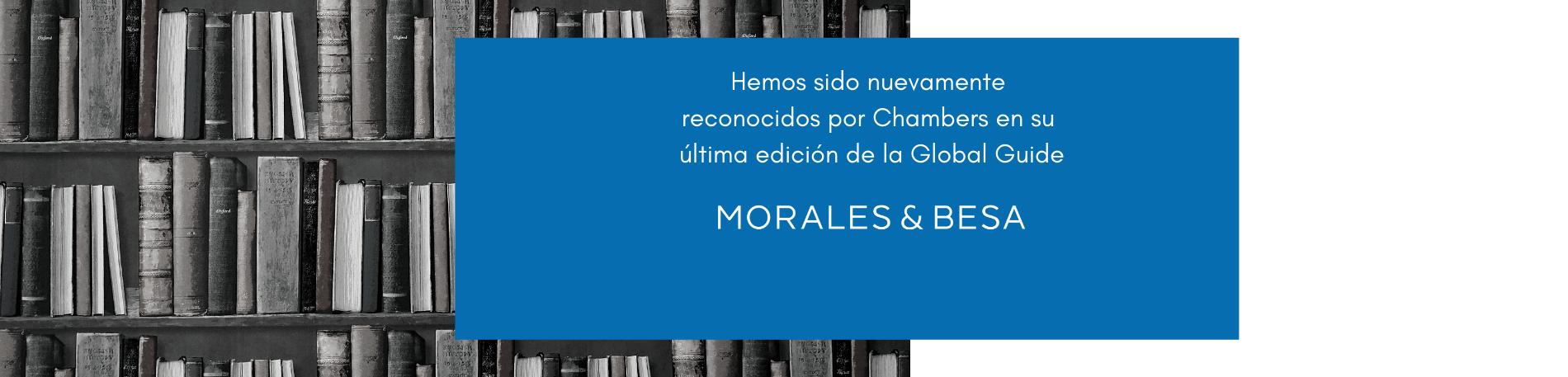 Morales & Besa ha sido nuevamente destacada como firma de élite en la Global Guide de Chambers 2019