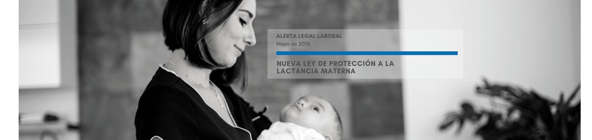 Alerta Legal Laboral | Nueva Ley de Protección a la Lactancia Materna