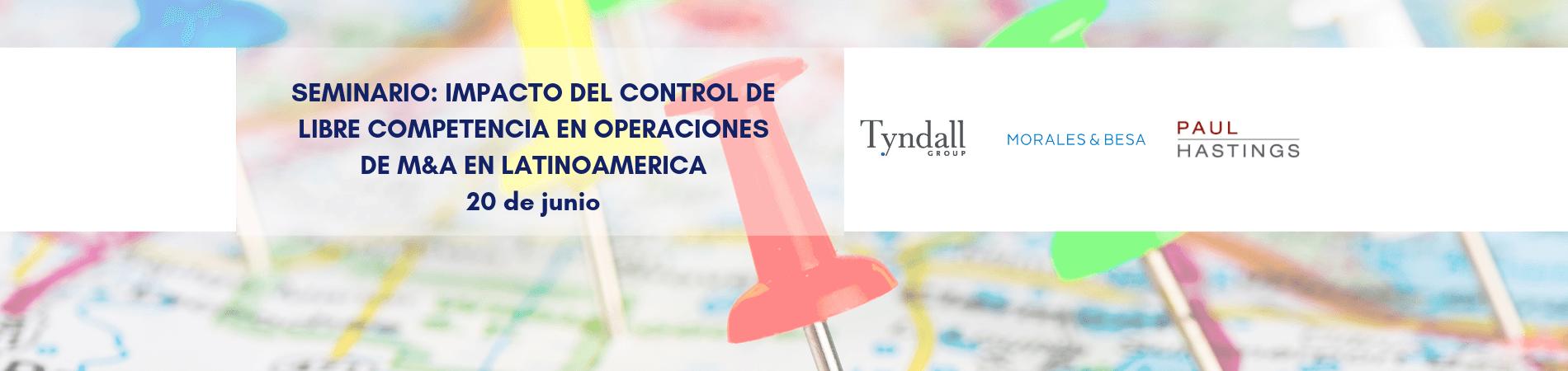 Save the date | Seminario: Impacto del control de libre competencia en operaciones de M&A en Latinoamérica