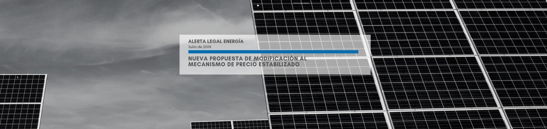 Alerta Legal Energía | Nueva propuesta de modificación al mecanismo de precio estabilizado