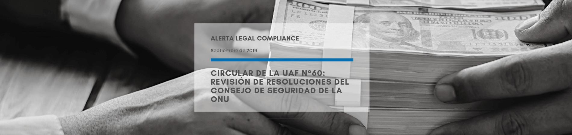Alerta Legal | Circular UAF N° 60: Revisión de resoluciones del consejo de seguridad de la ONU