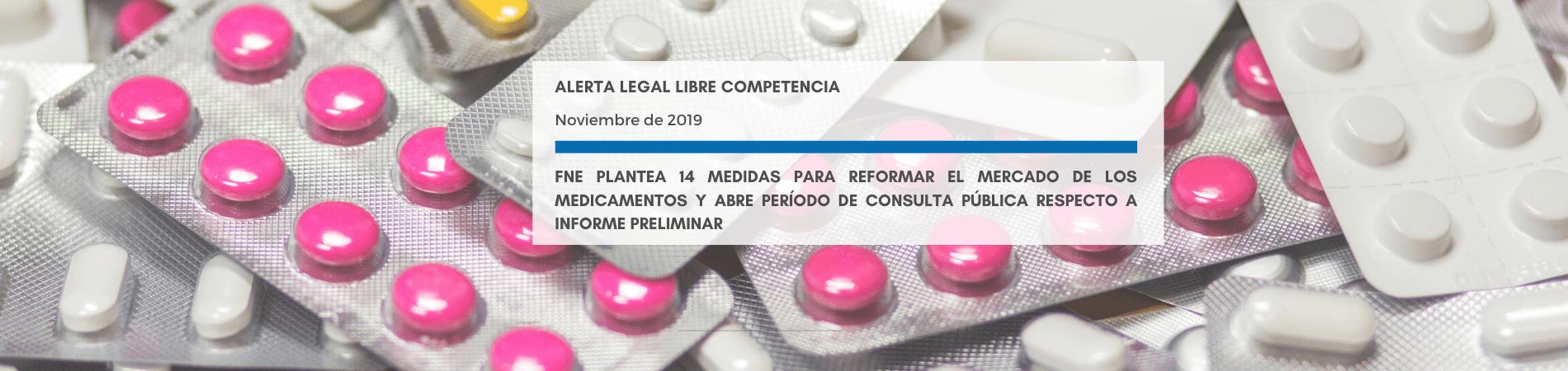 Alerta Legal | FNE Plantea 14 Medidas para Reformar el Mercado de los Medicamentos y abre período de Consulta Pública respecto a Informe Preliminar