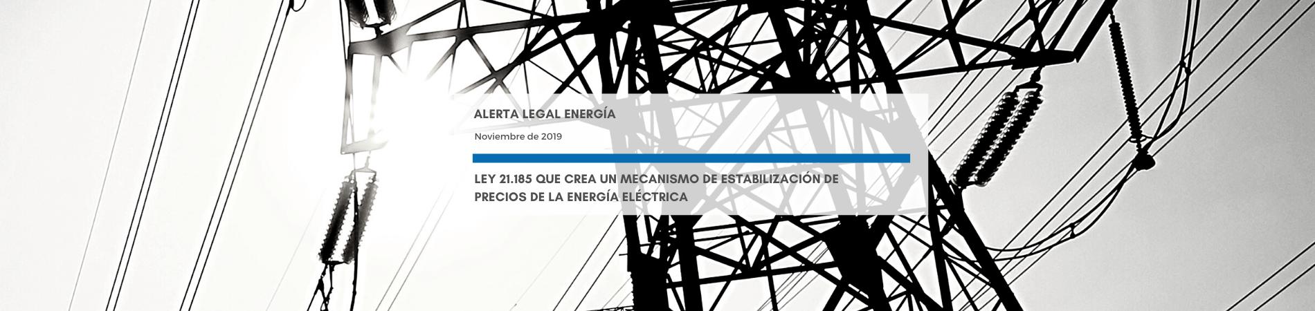 Alerta Legal M&B | Ley Nº 21.185 crea un mecanismo de estabilización de precios de la energía eléctrica