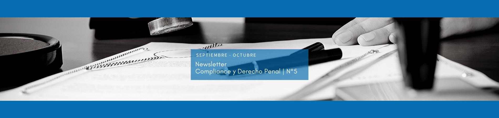 Newsletter de Compliance y Derecho Penal N° 5 (septiembre – octubre )
