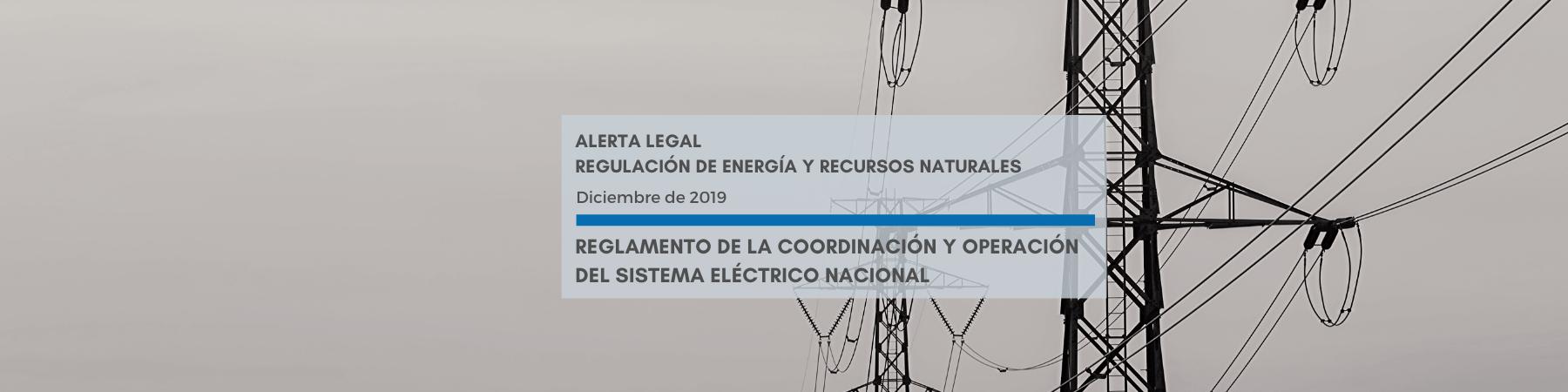 Alerta Legal | Reglamento de la coordinación y operación del sistema eléctrico nacional