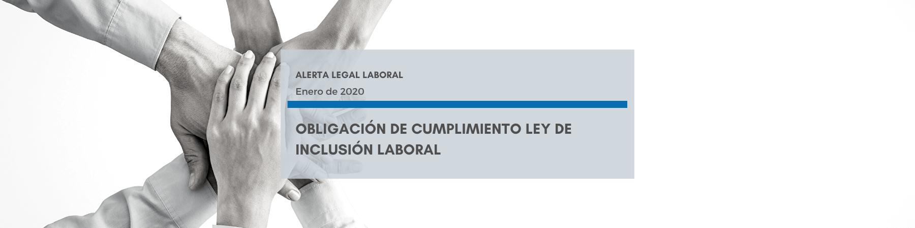 Alerta Legal | Obligación de Cumplimiento Ley de Inclusión Laboral
