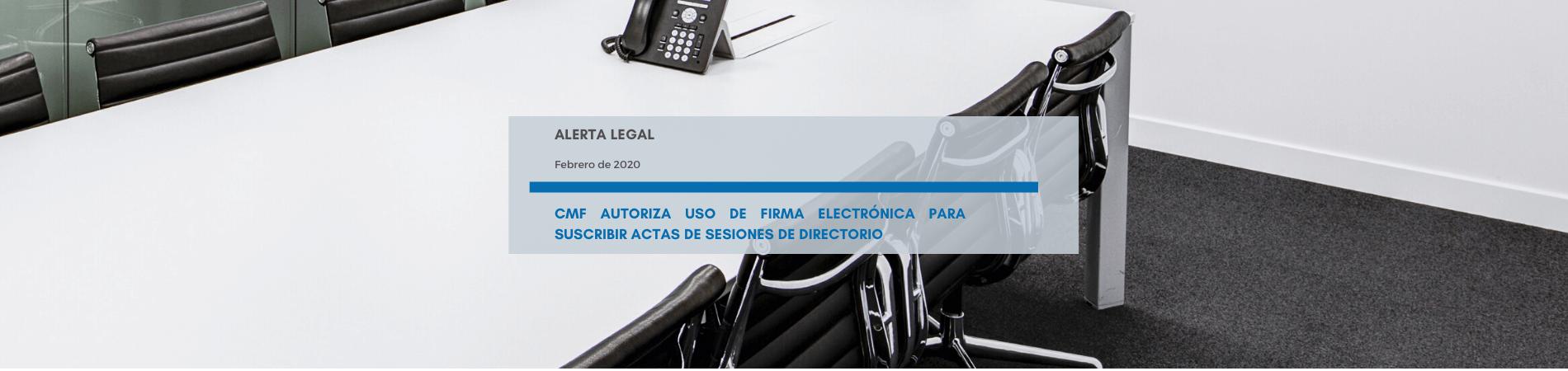 Alerta Legal | CMF autoriza uso de firma electrónica para suscribir actas de sesiones de directorio