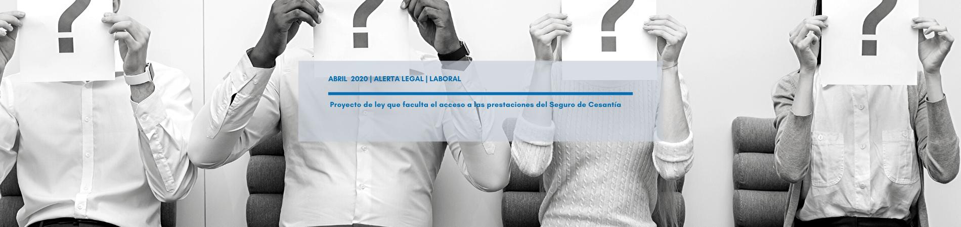 Alerta Legal Laboral |Proyecto de ley que faculta el acceso a las prestaciones del Seguro de Cesantía