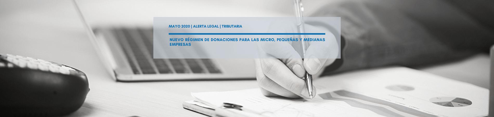 Alerta Legal Tributaria | Nuevo régimen de donaciones para las micro, pequeñas y medianas empresas