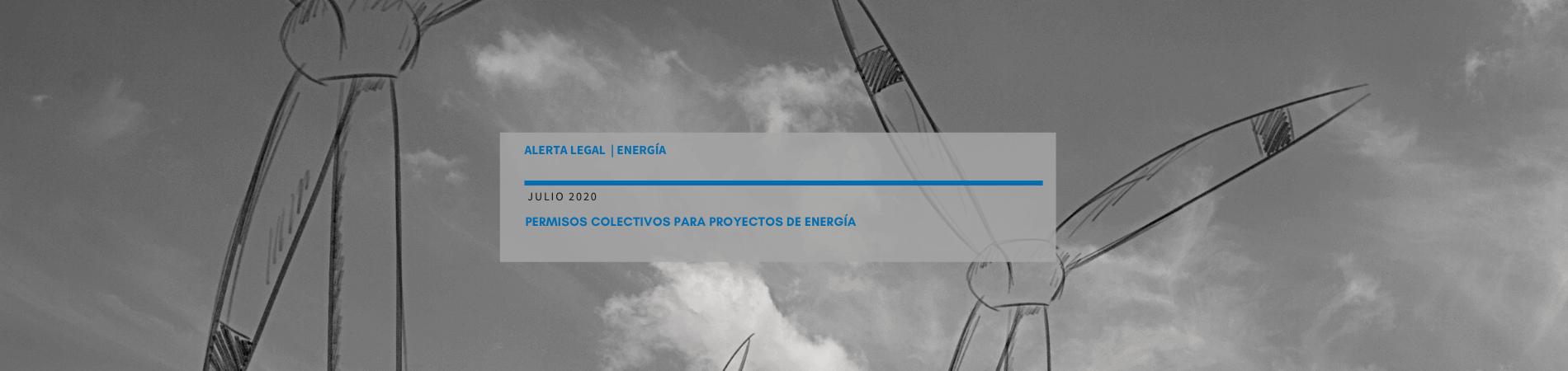 Alerta Legal M&B | Permisos colectivos para proyectos de energía