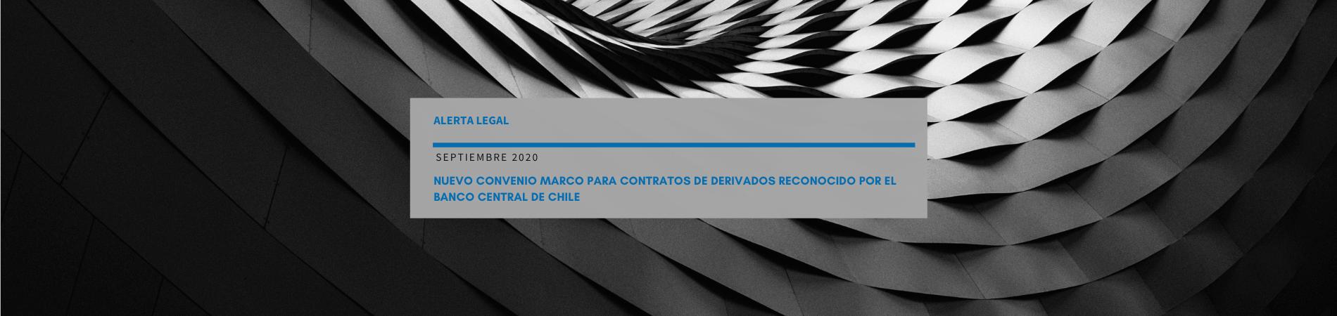 Alerta Legal | Nuevo Convenio Marco para Contratos de Derivados Reconocido por el Banco Central de Chile
