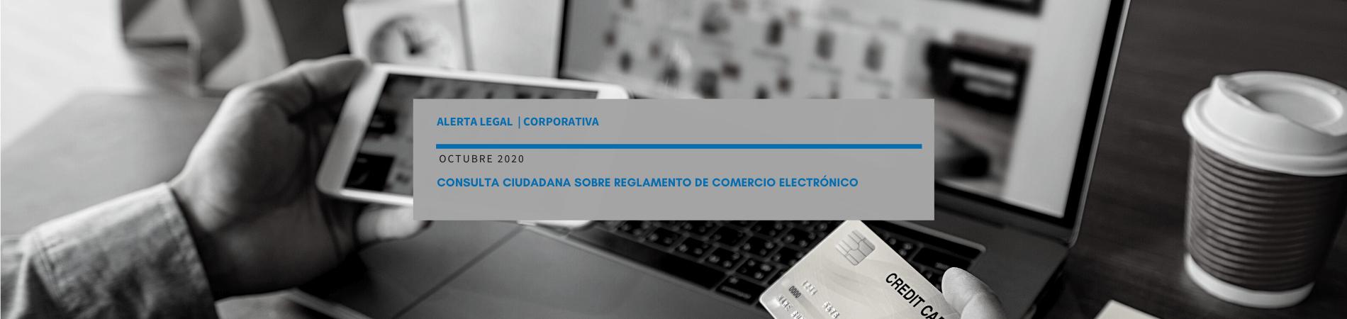 Alerta Legal Corporativa   Consulta ciudadana sobre Reglamento de Comercio Electrónico