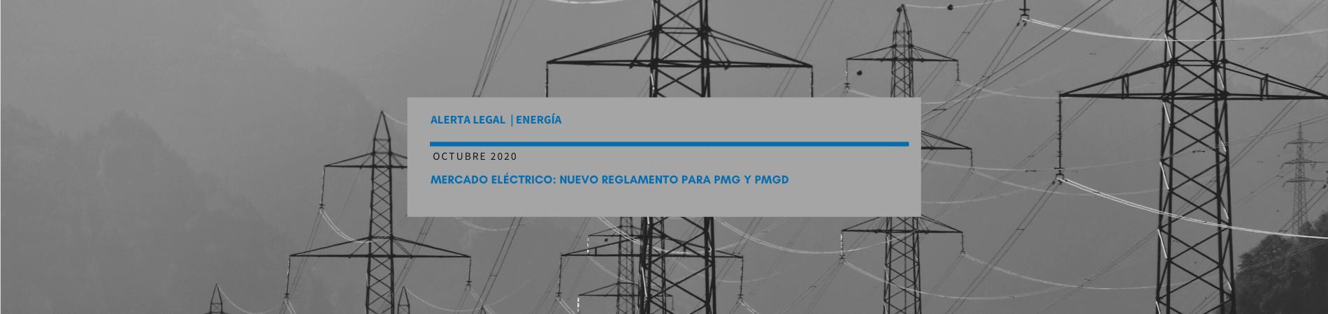 Alerta Legal M&B | Mercado eléctrico: Nuevo Reglamento para PMG y PMGD