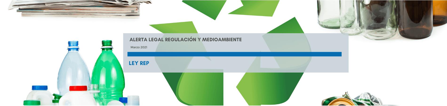 Alerta Legal Regulación y Medioambiente | Ley REP