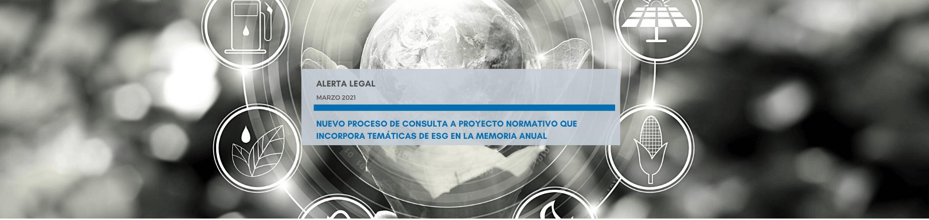 Alerta Legal | Nuevo proceso de consulta a proyecto normativo que incorpora temáticas de ESG en la memoria anual