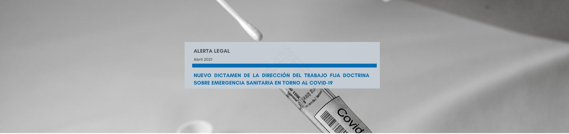 Alerta Legal Laboral | Nuevo dictamen de la dirección del trabajo fija doctrina sobre emergencia sanitaria en torno al Covid-19